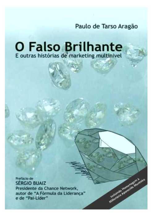 O FALSO BRILHANTE e Outras Histórias de Marketing Multinível – Paulo de Tarso Aragão