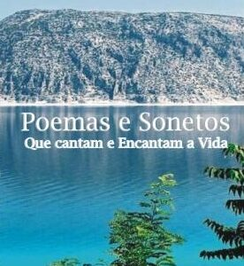 Poemas e Sonetos que Cantam e Encantam a Vida - Sebastião Gomes Fernandes