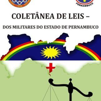 Coletânea de Leis - Dos Militares Militares do Estado de Pernambuco - Saulo Gusmão