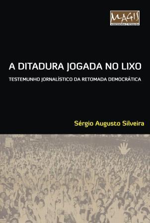 A Ditadura Jogada no Lixo – Sérgio Silveira