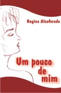 Um pouco de mim - Regina Guedes Alcoforado