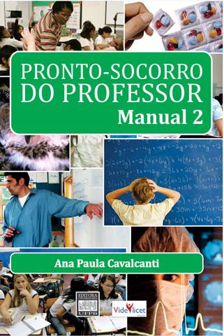 Pronto-Socorro do Professor - Manual 2 - Ana Paula Cavalcanti