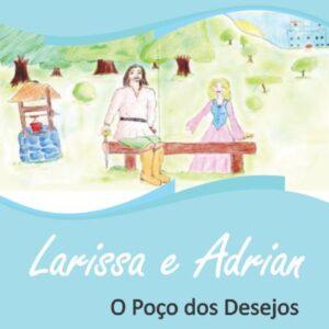 Larissa e Adrian - O Poço dos Desejos - Elizabeth Ranny