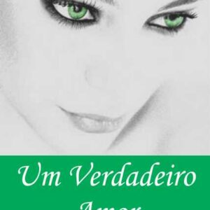 Um Verdadeiro Amor - Alana Campos Alves de Lima
