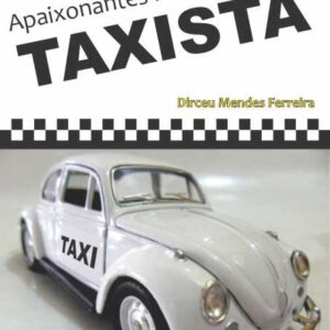 Apaixonantes Histórias de Um Taxista - Dirceu Mendes Ferreira