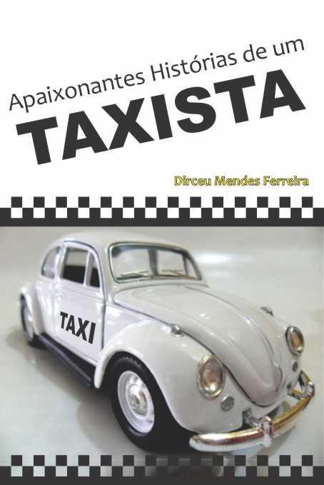 Apaixonantes Histórias de Um Taxista – Dirceu Mendes Ferreira
