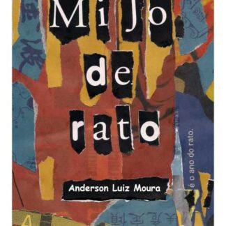 Mijo de Rato - Anderson Luiz de Moura
