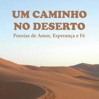 Um Caminho no Deserto - Eduardo Pereira