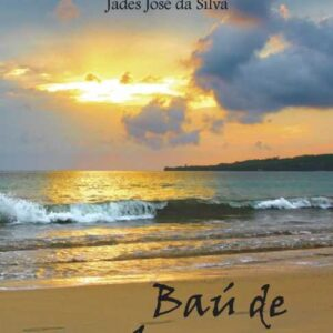 Baú de Lembranças - Jades José da Silva