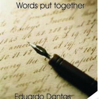 Words put together - Eduardo Dantas