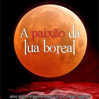 A Paixão da Lua Boreal - Izan Sant