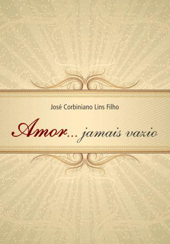 Amor…jamais vazio – José Corbiniano Lins Filho