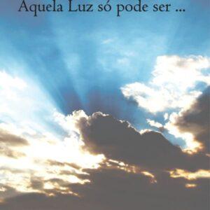 Aquela luz só pode ser ... - Antonio de Vasconcellos Carneiro Campello