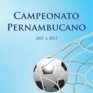 Campeonato pernambucano 2001 a 2015  - Carlos Celso Cordeiro / Luciano Guedes Cordeiro