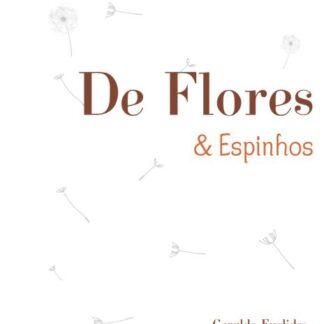 De Flores e Espinhos: Contos - Geraldo Euclides