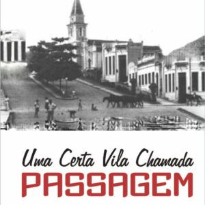 Uma certa vila chamada Passagem - Pedro Fernandes Neto