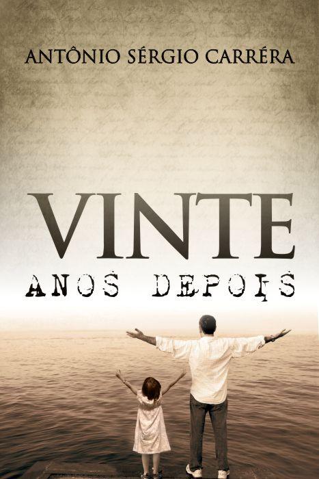 VINTE ANOS DEPOIS – Antônio Sérgio Carréra