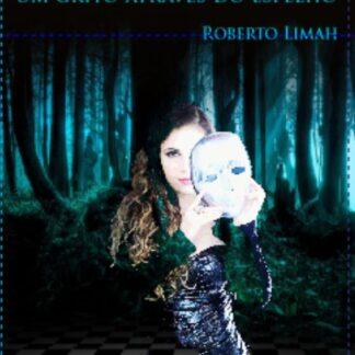 Xeque-Mate: Um grito através do espelho - Roberto Limah